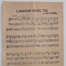 Partituras musicales: PARTITURA: L'AMOUR AVEC TOI - MICHAEL POLNAREFF. Lote 79689985