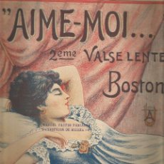 Partituras musicales: AIME-MOI VALSE LENTE BOSTON J. BUENO Y CORDERO - 8 PAGINAS . Lote 79805961