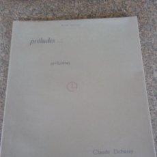 Partituras musicales: PRELUDES PARA PIANO -- CLAUDE DEBUSSY -- 2E LIVRE -- EDICIONES DURAN - PARIS --. Lote 80134169