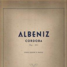Partituras musicales: ALBENIZ CORDOBA OP. 232 PARA VIOLIN Y PIANO. Lote 81676272