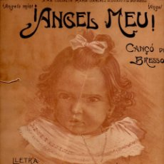 Partituras musicales: J. BORRÁS DE PALAU : ANGEL MEU - CANÇÓ DE BRESSOL (UNIVERSO MUSICAL) LLETRA DE J. RUBIÓ Y ORS. Lote 81801300