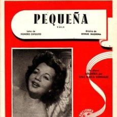 Partituras musicales: PEQUEÑA - HOMERO EXPÓSITO / OSMAR MADERNA (1949) ANA MARÍA GONZÁLEZ. Lote 83706228