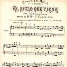 Partituras musicales: ZARZUELA EL SIGLO QUE VIENE - CORO DE LAS MODAS (A. VIDAL EDITOR). Lote 85186620