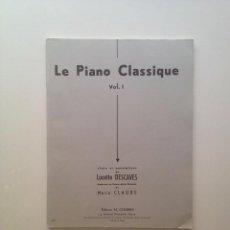 Partituras musicales: LE PIANO CLASSIQUE VOL.1 (PARTITURA/FRANCES) . Lote 85744596