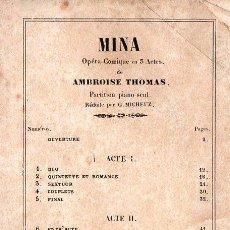 Partituras musicales: AMBROISE THOMAS : MINA - ÓPERA CÓMICA EN TRES ACTOS - PARTITURA PARA PIANO. Lote 86463760