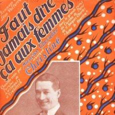 Partituras musicales: MAURICE CHEVALIER : FAUT JAMAIS DIRE ÇA AUX FEMMES (CHRISTINE, 1921). Lote 87063740