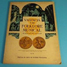 Partituras musicales: VALENCIA Y SU FOLKLORE MUSICAL. HIMNOS DE FALLAS. DIRECCIÓN ARTÍSTICA : VICENTE AÑÓN MARCO. Lote 89441260