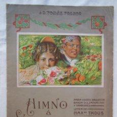 Partituras musicales: HIMNO A VALENCIA. THOUS MAXIMILIANO (LETRA) SERRANO J (MÚSICA) . Lote 89748528