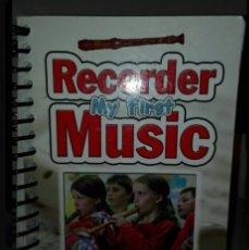Partituras musicales: RECORDER MY FIRST MUSIC. LIBRO DE PARTITURAS DE FLAUTA EN INGLÉS.. Lote 90772872