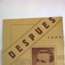Partituras musicales: PARTITURA DESPUÉS - TANGO - EDICIONES CASA AMARILLA - SANTIAGO DE CHILE. Lote 91734105