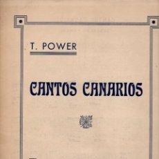 Partituras musicales: TEOBALDO POWER : CANTOS CANARIOS (UNIÓN MUSICAL ESPAÑOLA, S.F.) ISLAS CANARIAS. Lote 96810960