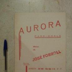 Partituras musicales: ANTIGUA PARTITURA REVISTA - AURORA - PARTITURAS - PASO DOBLE - JOSE FORROLL. Lote 97339687