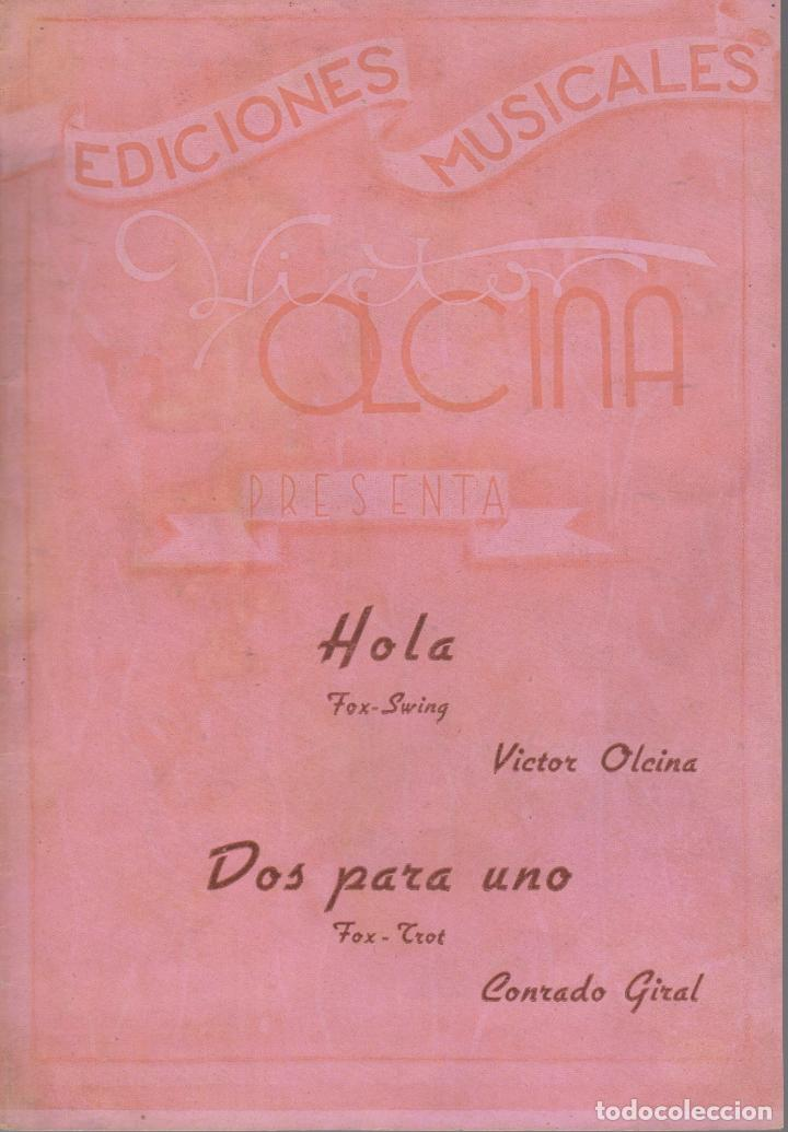 PARTITURA VICTOR OLCINA HOLA FOX-SWING DOS PARA UNO FOX-TROT (Música - Partituras Musicales Antiguas)