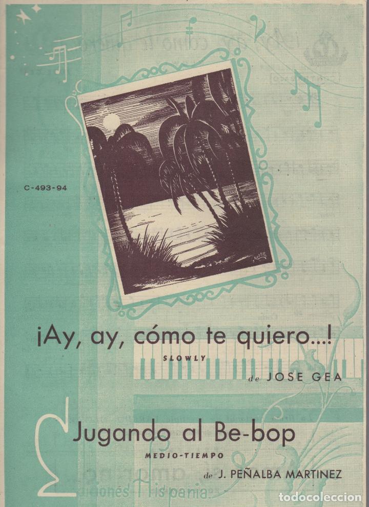 PARTITURA - AY, AY, COMO TE QUIERO JOSE GEA - JUGANDO AL BE-BOP J.PEÑALBA (Música - Partituras Musicales Antiguas)