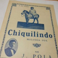 Partituras musicales: PARTITURA PARA PIANO. J. POLA: CHIQUILINDO. MELODIA FOX. Y UNO MAS. TANGO.. Lote 98362695