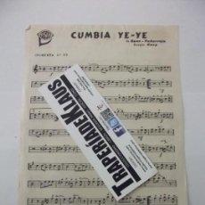 Partituras musicales: PARTITURA CUMBIA YE-YE. CANO PEÑARROJA. TROMPETA + LILI. NEVADO-SANCHEZ. CUMBIA. TDKP12. Lote 98925767