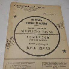 Partituras musicales: PARTITURA PARA VARIOS INSTRUMENTOS. SIMPLICIO RIVAS: NO DIGAS PORQUE TE QUIERO. JOSE RIVAS: ZUMBADOR. Lote 99061123