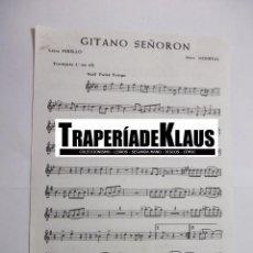 Partituras musicales: PARTITURA GITANO SEÑORON. MONREAL. PERELLO. TROMPETA + TANI. CURRITO. TDKP6. Lote 99158291