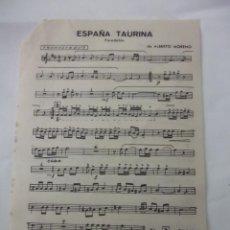 Partituras musicales: PARTITURA ESPAÑA TAURINA + FIESTA EN SEVILLA. PASODOBLE. ALBERTO MORENO. TROMPETA. TDKP6. Lote 99301535