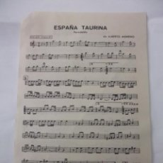 Partituras musicales: PARTITURA ESPAÑA TAURINA + FIESTA EN SEVILLA. PASODOBLE. ALBERTO MORENO. GUION VIOLIN. TDKP6. Lote 99301603