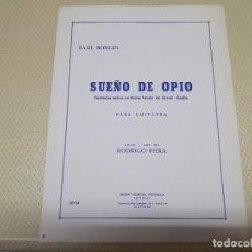 Partituras musicales: RARA PARTITURA DE MÚSICA PARA GUITARRA SUEÑO DE OPIO RAÚL BORGES UNIÓN MUSICAL ESPAÑOLA AÑO 1965. Lote 99905079
