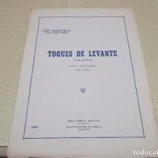 Partituras musicales: RARA PARTITURA DE MÚSICA PARA GUITARRA LUIS MARAVILLA TOQUES DE LEVANTE U. MUSICAL ESPAÑOLA AÑO 1965. Lote 99905199