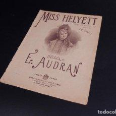 Partituras musicales: MISS HELYETT OPERETA EN TRES ACTOS. Lote 101149311