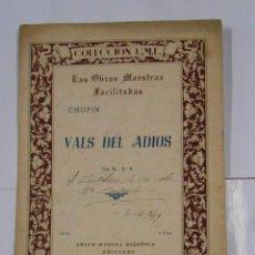Partituras musicales: CHOPIN. VALS DEL ADIOS. LAS OBRAS MAESTRAS FACILITADAS COLECCION UME. UNION MUSICAL ESPAÑOLA TDKPR2. Lote 102344695