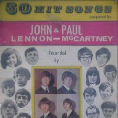 Partituras musicales: LIBRO 50 HITS SONGS COMPOSED BY JOHN LENNON & PAUL MCCARTNEY NORTHERN SONGS THE BEATLES 1965 RARO. Lote 102348623