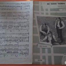 Partituras musicales: LOS PAYOS PARTITURA NO TENGO TIEMPO EDUARDO R. RODWAY-TRIANA HISPAVOX EDICIONES MUSICALES 1971. Lote 165652581