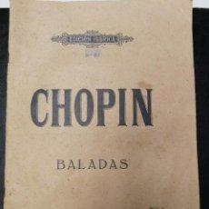Partituras musicales: ANTIGUA PARTITURA CHOPIN BALADAS PARA PIANO Nº 61 EDICION IBERICA, EDITORIAL BOILEAU. Lote 105000083