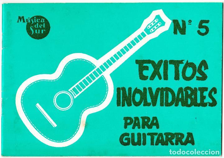 EXITOS INOLVIDABLES PARA GUITARRA - Nº 5 - MUSICA DEL SUR (Música - Partituras Musicales Antiguas)