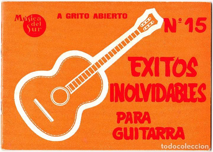 EXITOS INOLVIDABLES PARA GUITARRA - Nº 15 - MUSICA DEL SUR (Música - Partituras Musicales Antiguas)