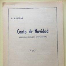 Partituras musicales: CARTAGENA- CANTO DE NAVIDAD- VILLANCICO POPULAR CARTAGENERO- F. AGUILAR. Lote 106064559