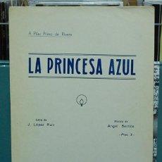 Partituras musicales: LA PRINCESA AZUL. LETRA, J. LÓPEZ RUIZ, MÚSICA, ANGEL BARRIOS. PARTITURA. Lote 107443263