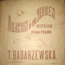Partituras musicales: ANTIGUA PARTITURA ``LA ORACIÓN DE UNA VIRGEN´´ DE T. BADARZEWSKA. CASA DOTESIO, MADRID.. Lote 108832491