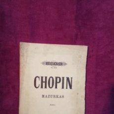 Partituras musicales: CA. 1900 - MÚSICA CLÁSICA - DE CHOPIN: MAZURKAS - PIANO - ANTIGUA PARTITURA MUSICAL. Lote 110032451