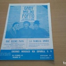 Partituras musicales: PARTITURA - GABY MILIKY FOFITO - 2 CANCIONES - LA FAMILIA UNIDA / QUE BUENO PAPA. Lote 110090963