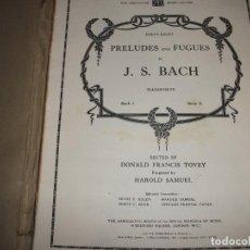 Partituras musicales: LIBRO PARTITURAS (PRELUDES AND FUGUES J.S.BACH) PARA PIANO EDITADO POR FRANCIS TOVEY . Lote 110421915