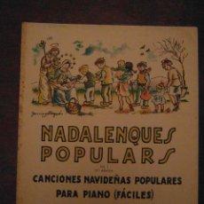 Partituras musicales: NADALENQUES POPULARS. VOL I 6A. ED. CANCIONES NAVIDEÑAS POPULARES PARA PIANO. EZEQUIEL MARTIN. Lote 110883331
