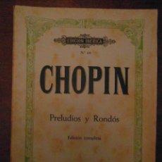 Partituras musicales: CHOPIN. PRELUDIOS Y RONDOS. EDICION COMPLETA. EDITORIAL BOILEAU. EDICION IBERICA Nº 64. Lote 110888087