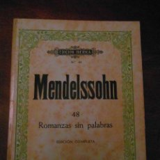 Partituras musicales: MENDELSSOHN Nº 48. ROMANZAS SIN PALABRAS. EDICION COMPLETA. EDITORIAL BOILEAU. EDICION IBERICA. Lote 110894571