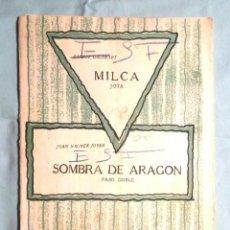 Partiture musicali: MILCA, JOTA RAFAEL GALOBART SOMBRA DE ARAGÓN, PASO DOBLE JUAN NACHER JOVER. MILCA: PIANO, C. BAJO. Lote 111811643
