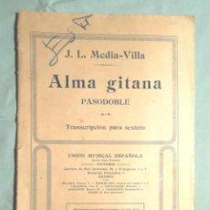Partituras musicales: ALMA GITANA, PASODOBLE J L MEDIA-VILLA [JOSÉ LUCIO MEDIAVILLA] TRANSCRIPCIÓN PARA SEXTETO UNIÓN MUSI. Lote 111817803