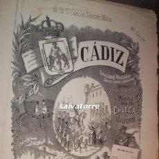 Partituras musicales: CADIZ.MUSICA DE CHUECA Y VALVERDE.EPISODIO NACIONAL COMICO LIRICO.PARTITURA.. Lote 112939659