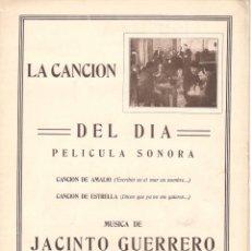 Partituras musicales: LA CANCION DEL DIA (1930) PELÍCULA SONORA. MÚSICA DE JACINTO GUERRERO. PRIMERA EDICIÓN. Lote 113662126