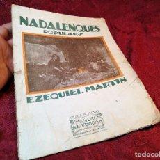 Partituras musicales: NADALENQUES POPULARS 12 CANCIONES EZEQUIEL MARTIN MUSICA Y LETRA . VILLANCICOS POPULARES. Lote 115243295