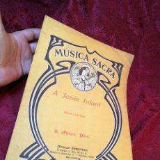 Partituras musicales: MUSICA SACRA A JESUS INFANT -R.MOLERA MUSICAL EMPORIUM. Lote 115245239