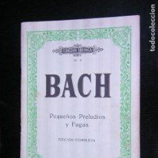 Partituras musicales: F1 PARTITURA BACH PEQUEÑOS PRELUDIOS EDICION COMPLETA AÑO 1980. Lote 116197683