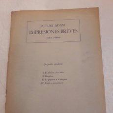 Partiture musicali: P.PUIG ADAM. IMPRESIONES BREVES PARA PIANO. SEGUNDO CUADERNO. 1955. 12PÁGINAS. PARTITURA.. Lote 116343696